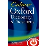 COLOUR OXFORD DICTIONARY AND THESAURUS - REVISED 3RD ED.