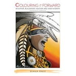 COLOURING IT FOWARD: DISCOVER BLACKFOOT NATION ART AND WISDOM