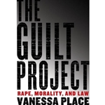GUILT PROJECT: RAPE, MORALITY AND LAW