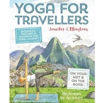 YOGA FOR TRAVELLERS: SEQUENCES, POSTURES AND GUIDANCE FOR EVERY