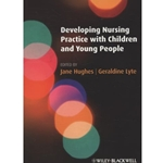 Developing Nursing Practice with Children and Young People